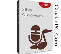 GiliSoft Audio Recorder Pro Crack 10.0.0 + Registration Code Download